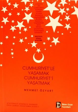 Özyurt'un Kaleminden; 'Cumhuriyet'le Yaşamak, Cumhuriyet'i Yaşatmak' 2