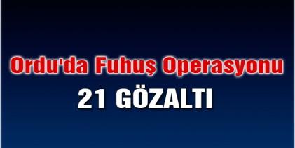 Ünye'de Fuhuş Operasyonu: 21 Gözaltı