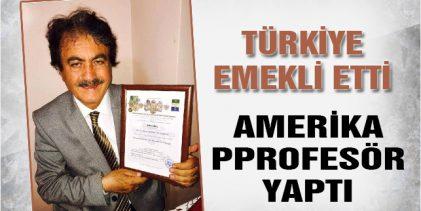 Türkiye Emekli Etti, Amerika Profesör Yaptı