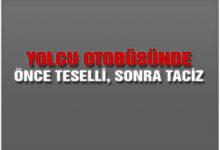 Önce Teselli, Sonra Taciz