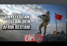 Ünyeli Ozan Kulfani'den Afrin Destanı