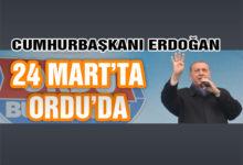 Erdoğan 24 Mart'ta Ordu'da