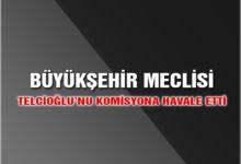 Telcioğlu, Hukuk Komisyonuna Havale Edildi