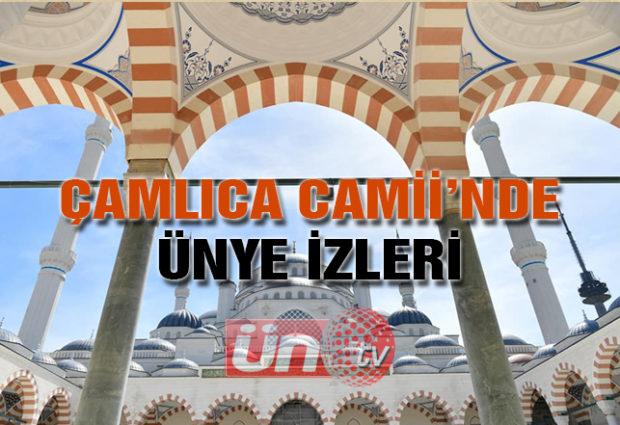 Çamlıca Camii'nde Ünye İzleri
